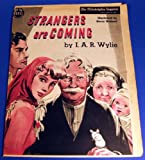 Strangers Are Coming (Gold Seal Novel, presented by the Philadelphia Inquirer, Sunday, March 14, 1943)