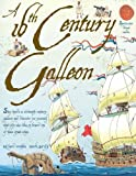 16th Century Galleon (Spectacular Visual Guides)
