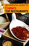 img - for An Essential Guide to China's Top Restaurants book / textbook / text book