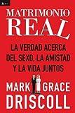 img - for Matrimonio real: La verdad acerca del sexo, la amistad y la vida juntos (Spanish Edition) by Grace Driscoll (2012-01-02) book / textbook / text book