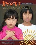 echange, troc Sri Adi Dadi - Jyoti pour enfant méditation de purification par la lumiere