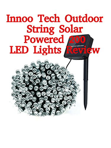 Review: Innoo Tech Outdoor String Solar Powered 200 LED Lights Review