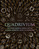 img - for Quadrivium( The Four Classical Liberal Arts of Number Geometry Music & Cosmology)[QUADRIVIUM][Hardcover] book / textbook / text book