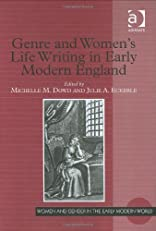 Genre and Women's Life Writing in Early Modern England (Women & Gender in the Early Modern World) (Women and Gender in the Early Modern World)