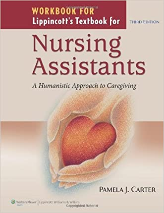 By Pamela J. Carter: Workbook for Lippincott's Textbook for Nursing Assistants: A Humanistic Approach to Caregiving Third (3rd) Edition
