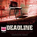 Deadline (       UNABRIDGED) by Simon Kernick Narrated by Paul Thornley