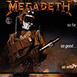 So Far So Good So What ~ Megadeth