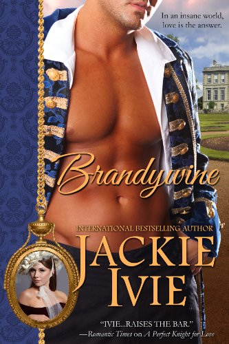 Brandywine: Regency Historical Romance (The Brocade Series, Book 1) by Jackie  Ivie