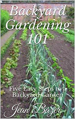 backyard-gardening-101-five-easy-steps-to-a-backyard-garden-english-edition