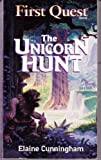 THE UNICORN HUNT (First Quest) (0786901055) by Cunningham, Elaine