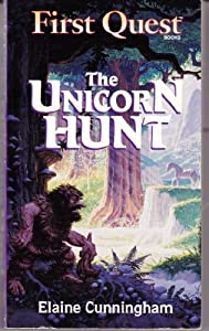 THE UNICORN HUNT (First Quest) by Elaine Cunningham