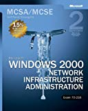Microsoft Windows 2000 Core Requirements, Exam 70-216: Microsoft Windows 2000 Network Infrastructure Administration