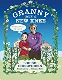 Granny Gets A New Knee: and a whole lot more