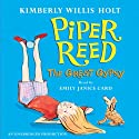 Piper Reed: The Great Gypsy (       UNABRIDGED) by Kimberly Willis Holt Narrated by Emily Janice Card