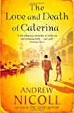 Andrew Nicoll The Love and Death of Caterina