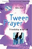 Tween Prayer: Friendship with God [Paperback]