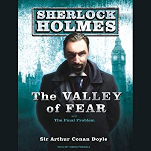 The Valley of Fear: A Sherlock Holmes Novel | [Sir Arthur Conan Doyle]