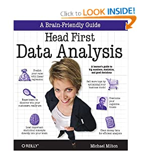 Head First Data Analysis: A Learner's Guide to Big Numbers, Statistics, and Good Decisions [Paperback]