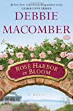 img - for By Debbie Macomber Rose Harbor in Bloom: A Novel (First Edition) book / textbook / text book