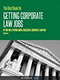 img - for The 2012 Best Book On Getting Corporate Law Jobs (The Only Guide By Real Corporate Law Attorneys) - NEW & IMPROVED!! book / textbook / text book