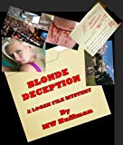 BLONDE DECEPTION - The Logan Files