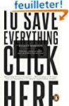 To Save Everything, Click Here: Techn...