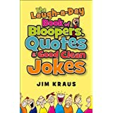 The Laugh-a-Day Book of Bloopers, Quotes & Good Clean Jokes ~ Jim Kraus