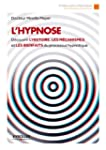 L'hypnose: D�couvrir l'histoire, les...