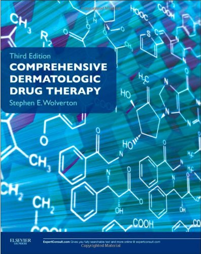 Comprehensive Dermatologic Drug Therapy: Expert Consult - Online And Print, 3E (Wolverton, Comprehensive Dermatologic Drug Therapy)
