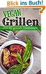 Vegan grillen: �ber 60 gesunde Trendr...
