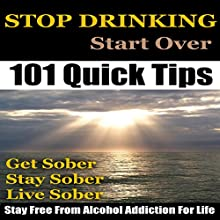 Stop Drinking: Stop Drinking, Get Sober and Stay Free from Alcohol Addiction for Life: How to Quit Drinking Alcohol and Stay Sober, Book 1 (       UNABRIDGED) by Stanley Steel Narrated by Jordy Christo
