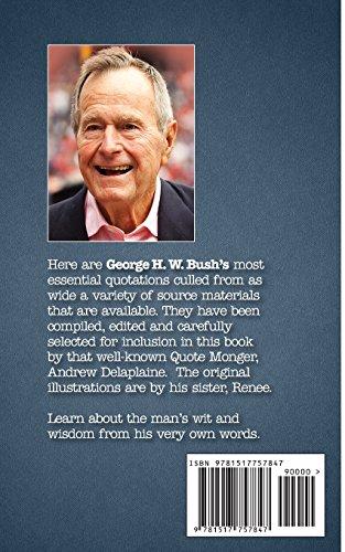The Delaplaine GEORGE H.W. BUSH - His Essential Quotations (Delaplaine Essential Quotations)