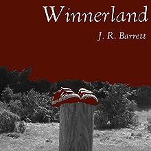 Winnerland (       UNABRIDGED) by J.R. Barrett Narrated by Bryant Sullivan
