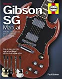 Haynes Books Gibson SG Manual How to buy, maintain and set up Gibsons all-time best-selling guitar Including an AA Microfibre Magic Mitt