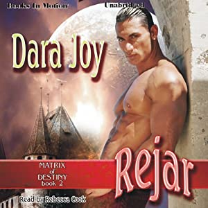Rejar: Matrix of Destiny, Book 2 | [Dara Joy]