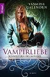Schwestern des Mondes 6: Vampirliebe