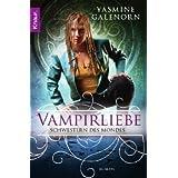 """Schwestern des Mondes 6: Vampirliebevon """"Yasmine Galenorn"""""""