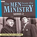 The Men from the Ministry 2  by John Graham, Edward Taylor Narrated by Clive Dunn, Joan Sanderson, Wilfred WhiteSanderson, Richard Murdoch