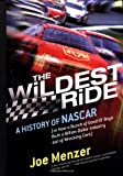 img - for The Wildest Ride: A History of NASCAR (or, How a Bunch of Good Ol' Boys Built a Billion-Dollar Industry out of Wrecking Cars) (Touchstone Books) book / textbook / text book
