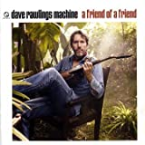 David Rawlings - A Friend Of A Friend
