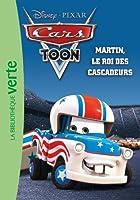 Cars 02 - Martin, le roi des cascadeurs