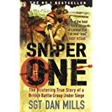 "Sniper One: The Blistering True Story of a British Battle Group Under Siegevon ""Dan Mills"""