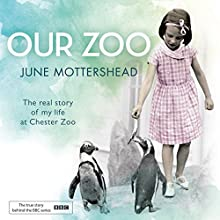 Our Zoo Audiobook by June Mottershead Narrated by Emily Pennant-Rea