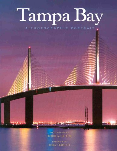 Tampa Bay: A Photographic Portrait