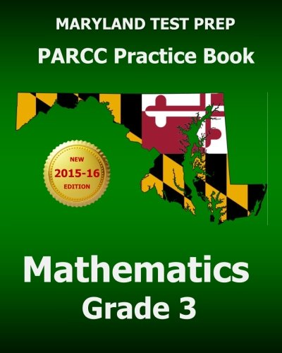MARYLAND TEST PREP PARCC Practice Book Mathematics Grade 3: Covers the Common Core State Standards