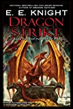 Dragon Strike: Book Four of the Age of Fire (0451462351) by Knight, E.E.