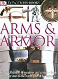 DK Eyewitness Books: Arms and Armor