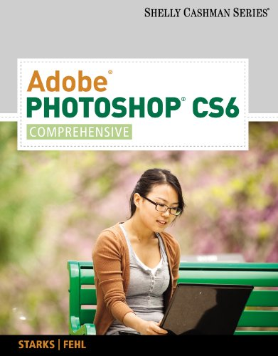 Adobe Photoshop CS6: Comprehensive