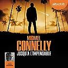 Jusqu'à l'impensable (Harry Bosch 21) | Livre audio Auteur(s) : Michael Connelly Narrateur(s) : Jacques Chaussepied