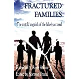 Fractured Families: The Untold Anguish of the Falsely Accusedby A Atkins